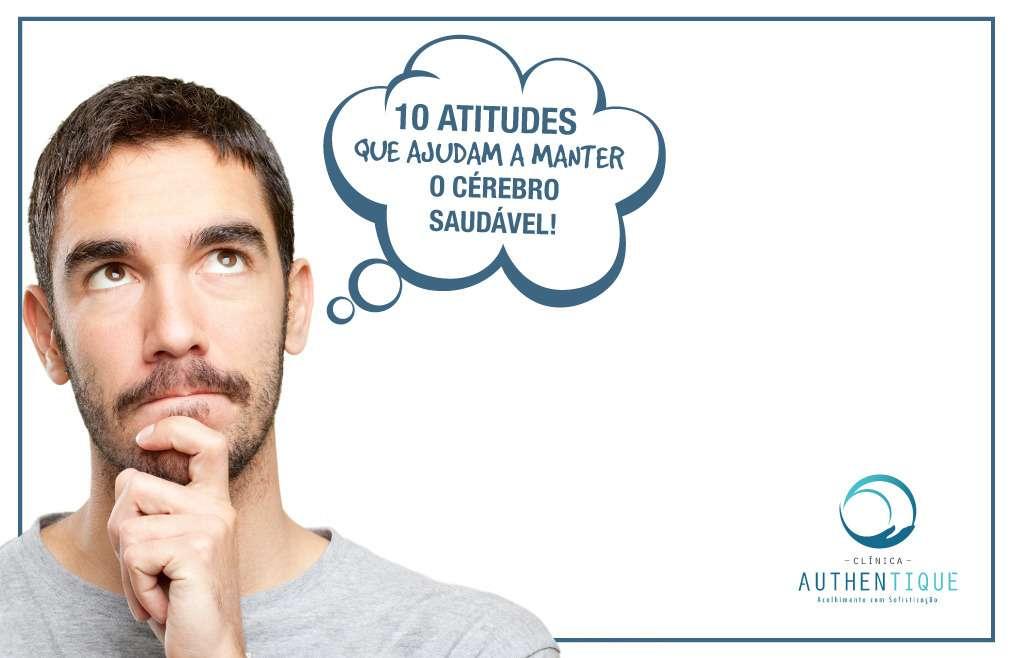 Dez atitudes que ajudam a manter o cérebro saudável